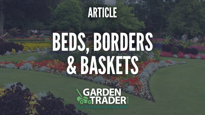 Beds, borders and baskets