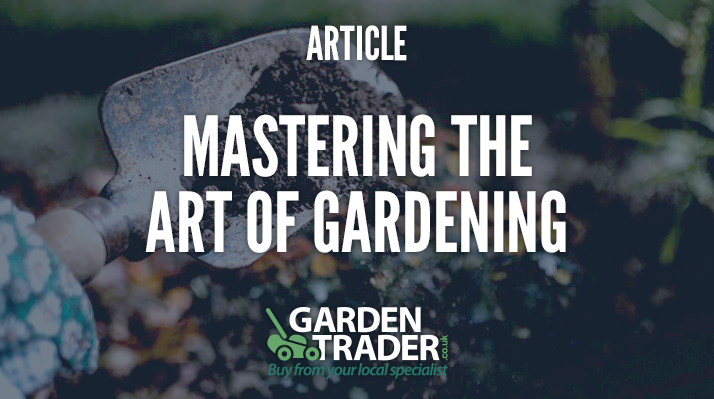 Mastering the art of gardening