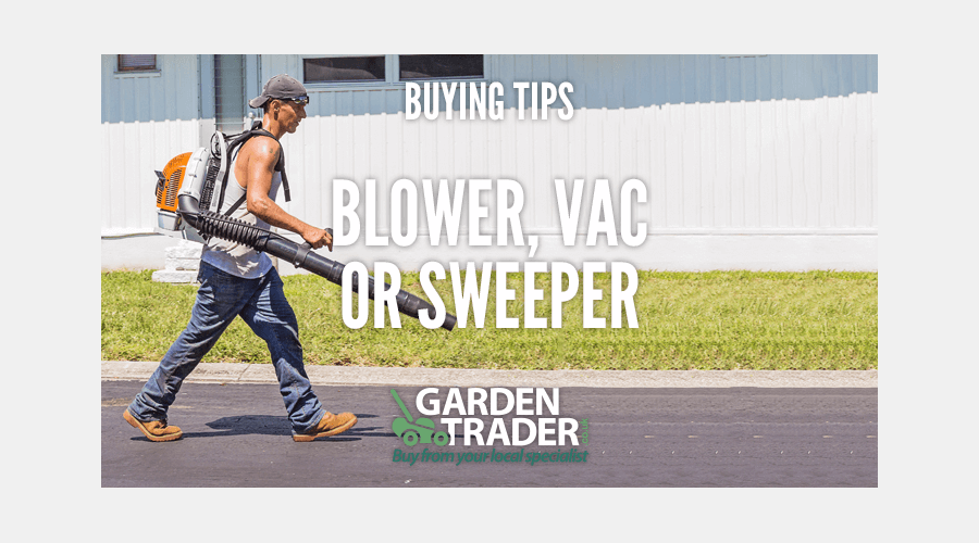Buying a Blower, Vac or Sweeper