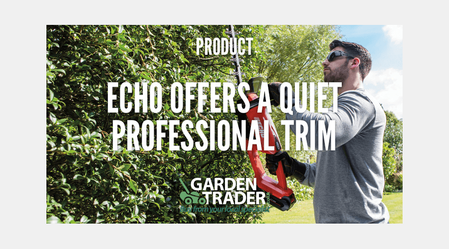 ECHO OFFERS A QUIET PROFESSIONAL TRIM