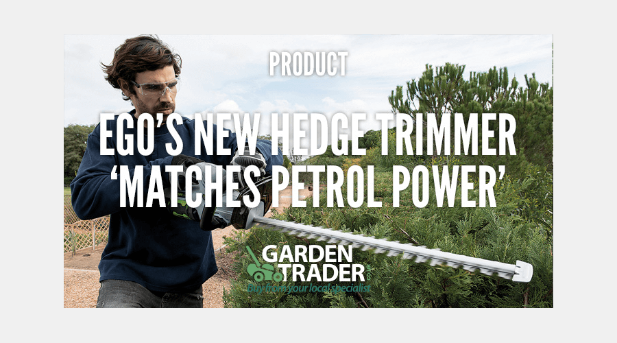 EGO'S NEW HEDGE TRIMMER 'MATCHES PETROL POWER'