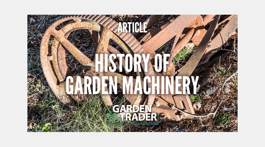 History of Garden Machinery