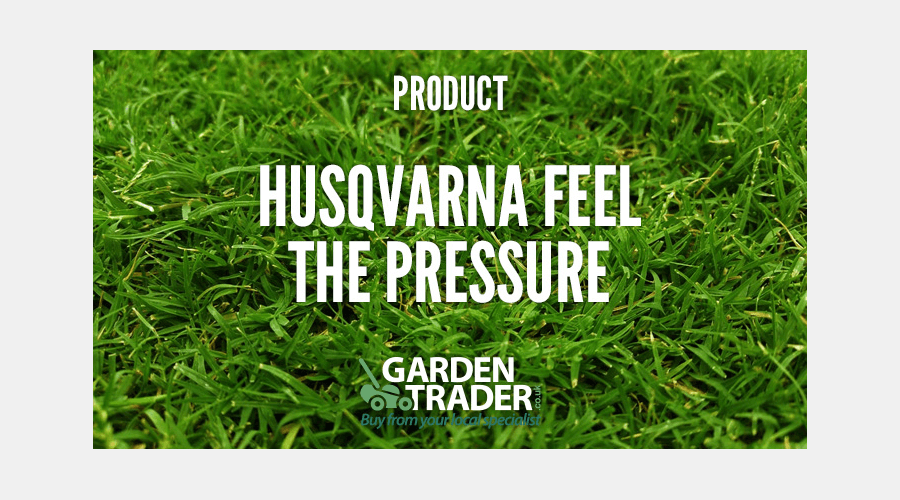 HUSQVARNA FEELS THE PRESSURE