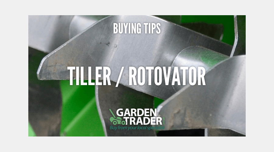 Buying a Tiller or Rotovator