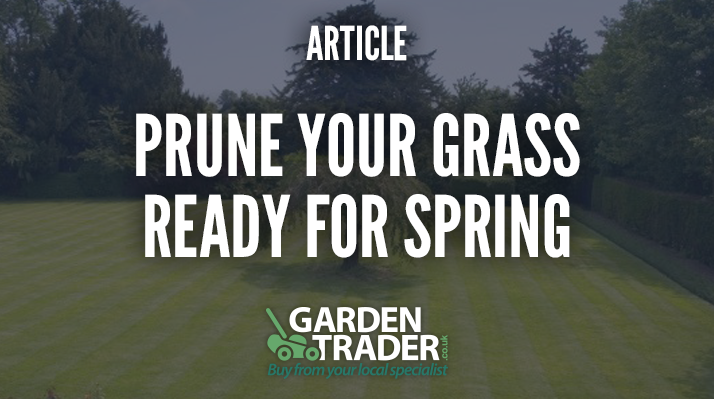 Prune your grass ready for Spring